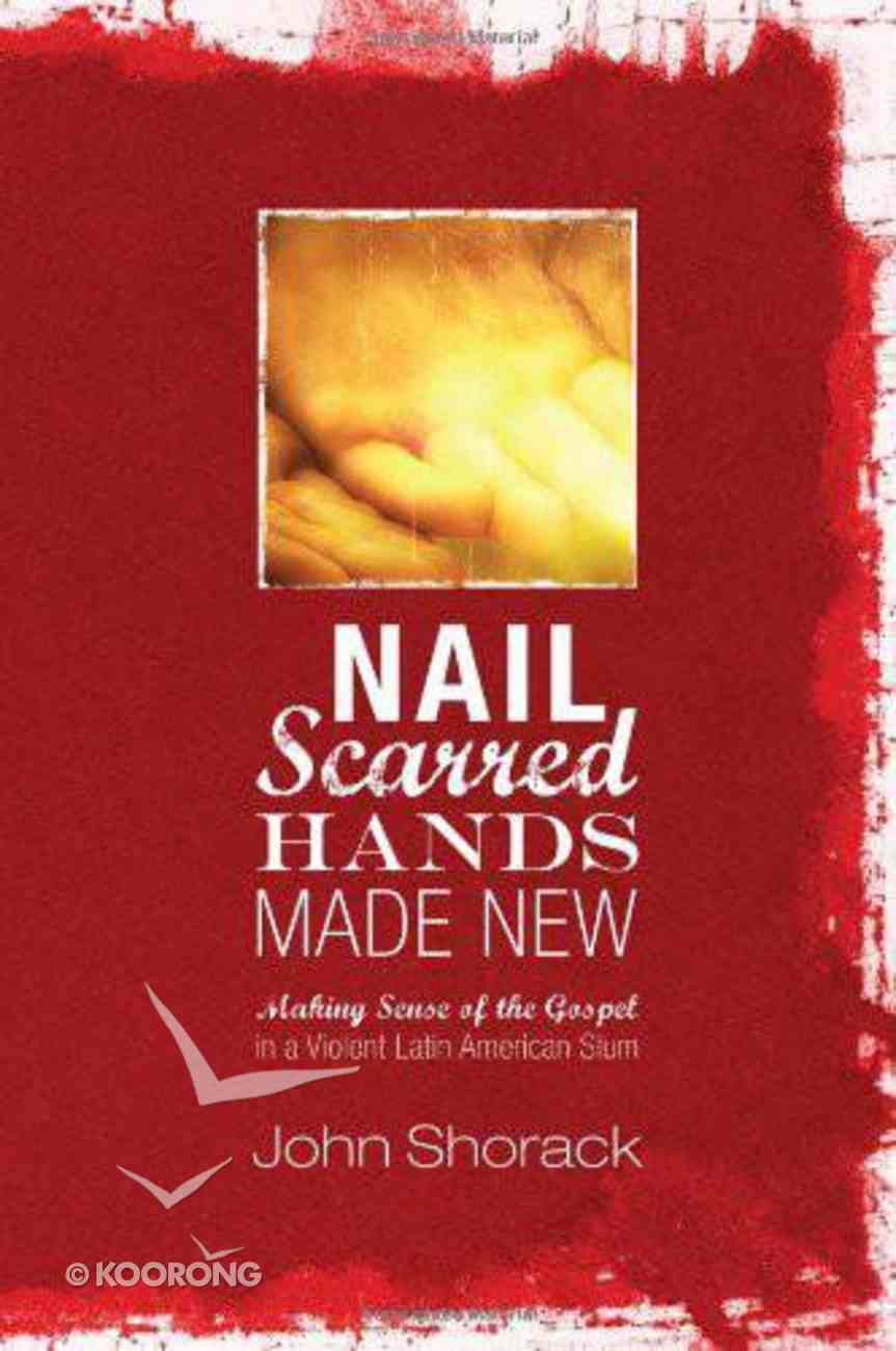 Nail Scarred Hands Made New eBook