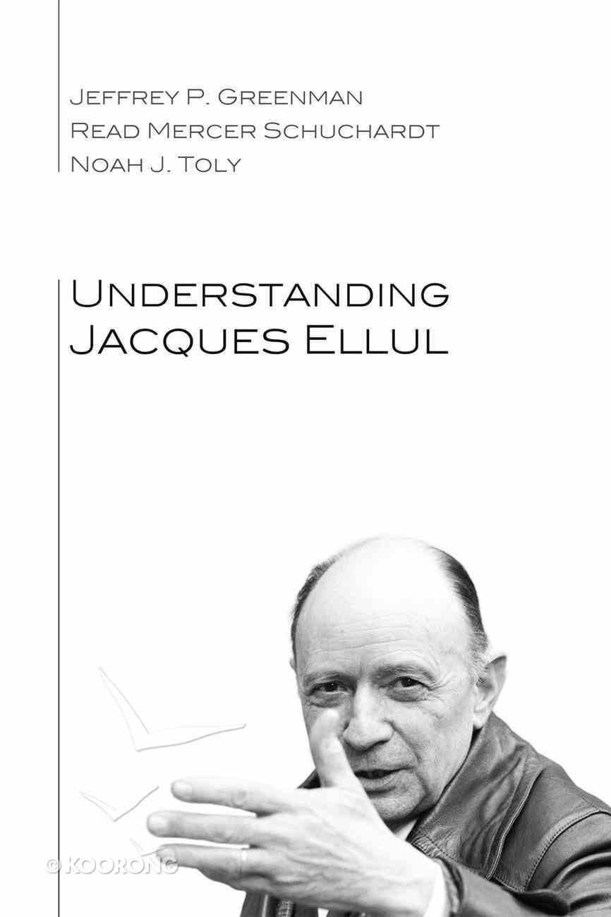 Understanding Jacques Ellul eBook