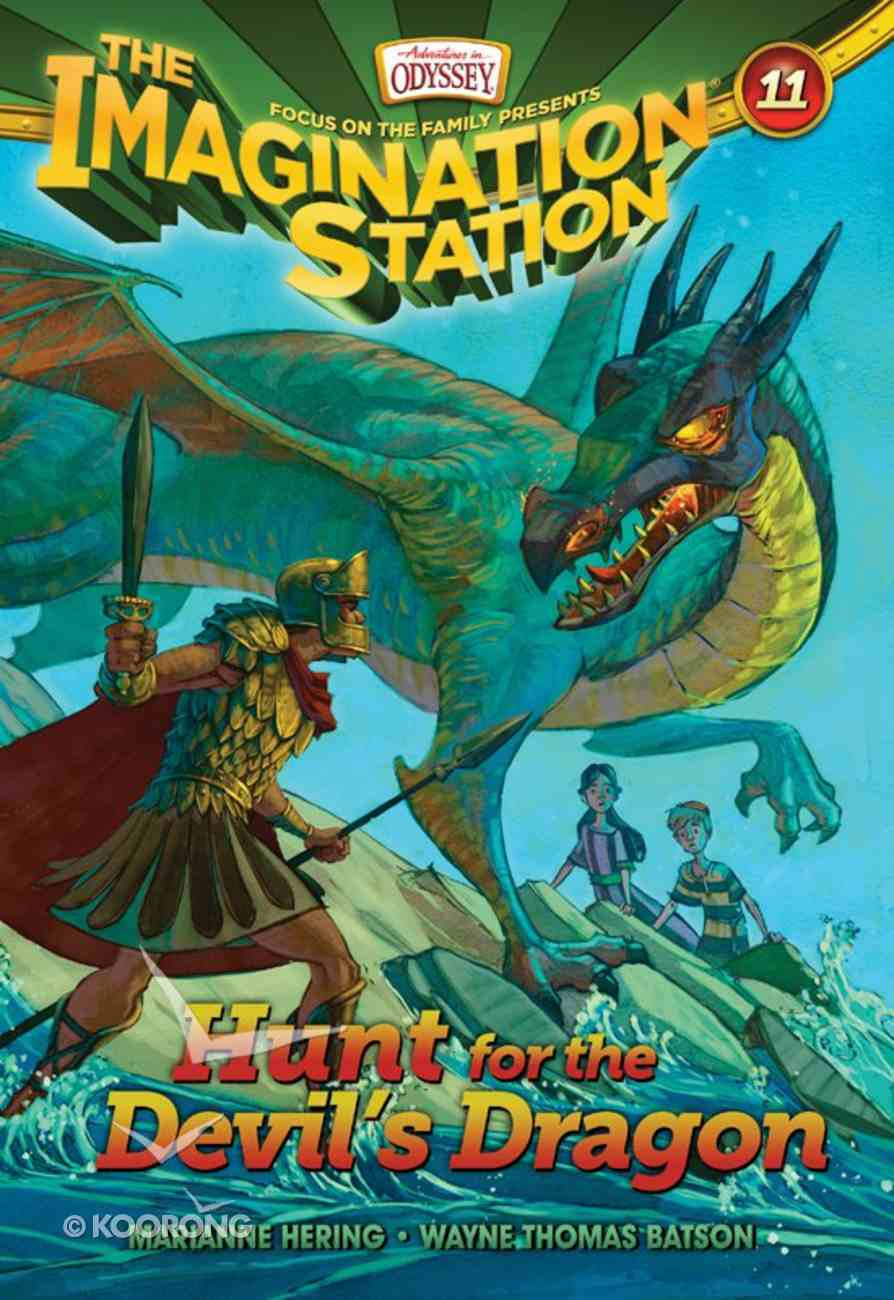 Hunt For the Devil's Dragon (#11 in Adventures In Odyssey Imagination Station (Aio) Series) eBook