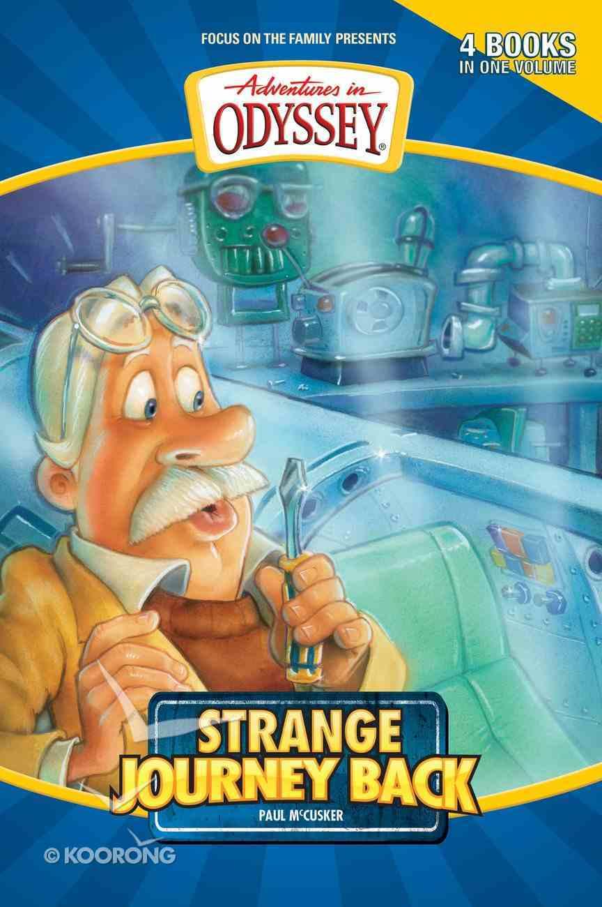 Strange Journey Back (#01 in Adventures In Odyssey Flashbacks Series) eBook