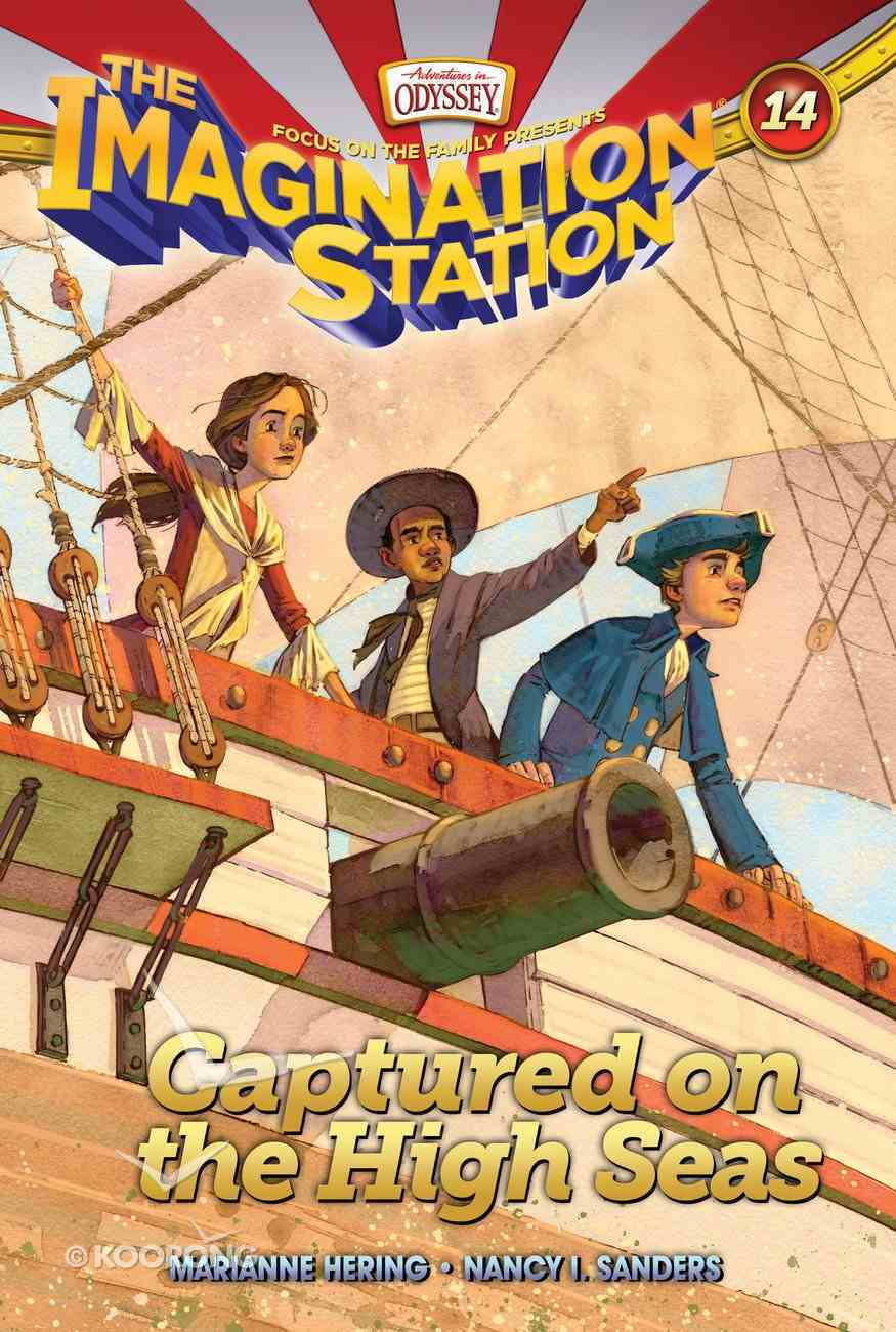 Captured on the High Seas (#14 in Adventures In Odyssey Imagination Station (Aio) Series) eBook