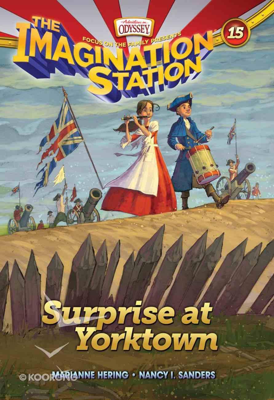 Surprise At Yorktown (#15 in Adventures In Odyssey Imagination Station (Aio) Series) eBook