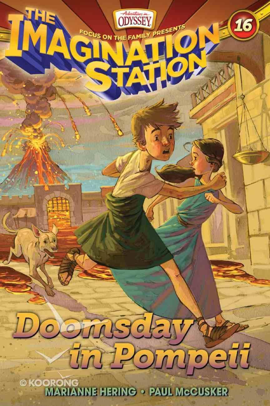 Doomsday in Pompeii (#16 in Adventures In Odyssey Imagination Station (Aio) Series) eBook