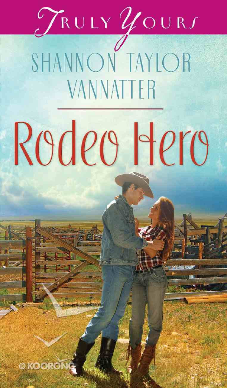 Rodeo Hero (Heartsong Series) eBook