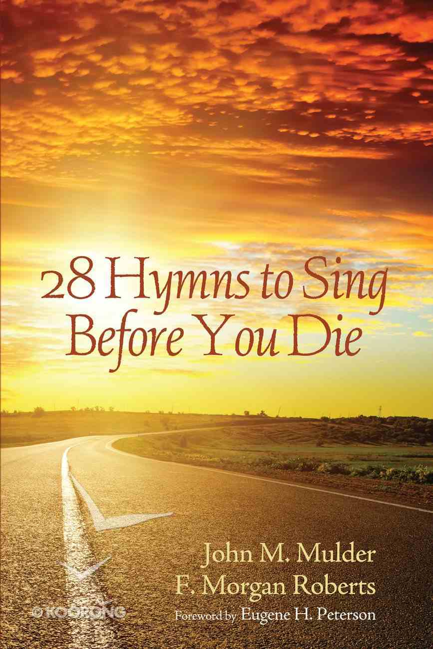28 Hymns to Sing Before You Die Paperback
