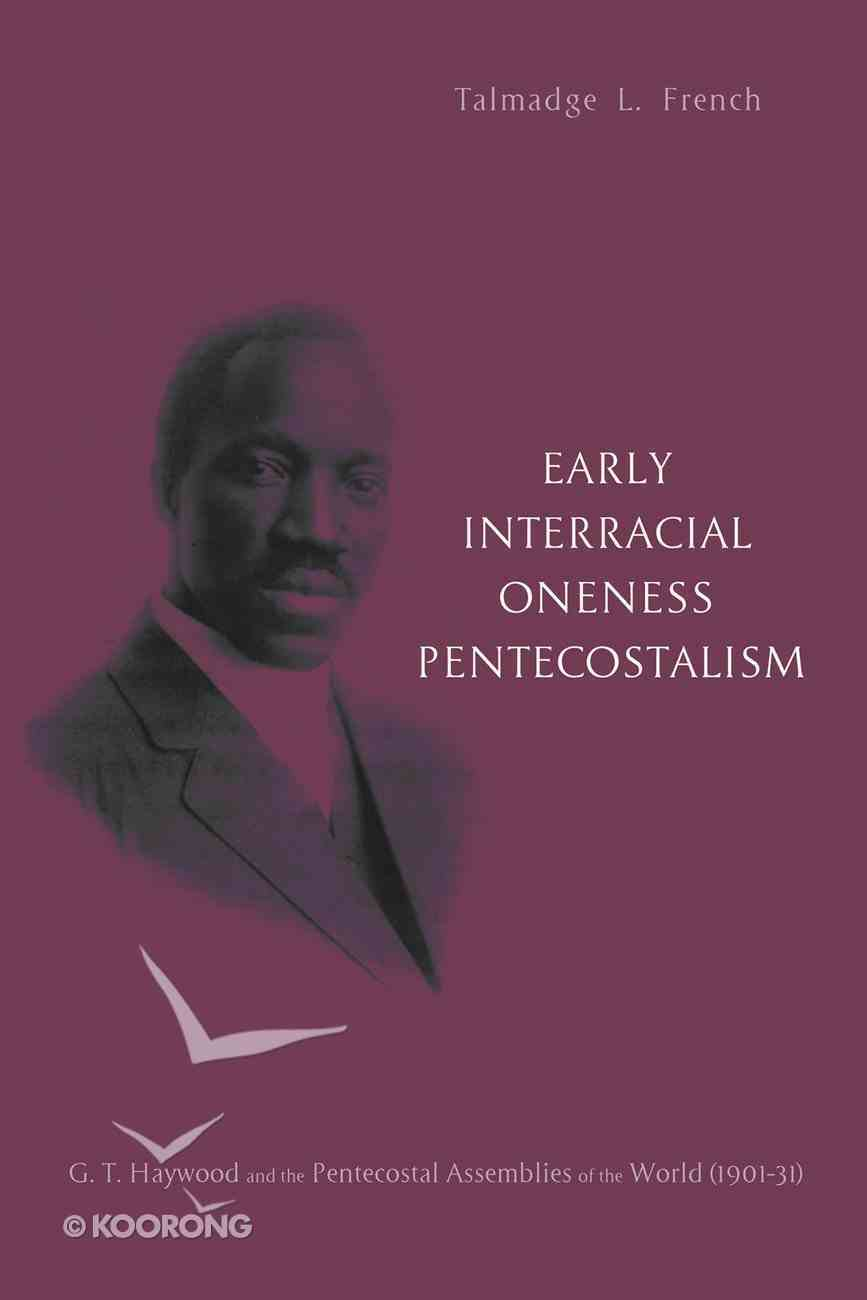 Early Interracial Oneness Pentecostalism Paperback