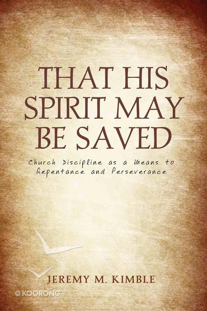 That His Spirit May Be Saved Paperback