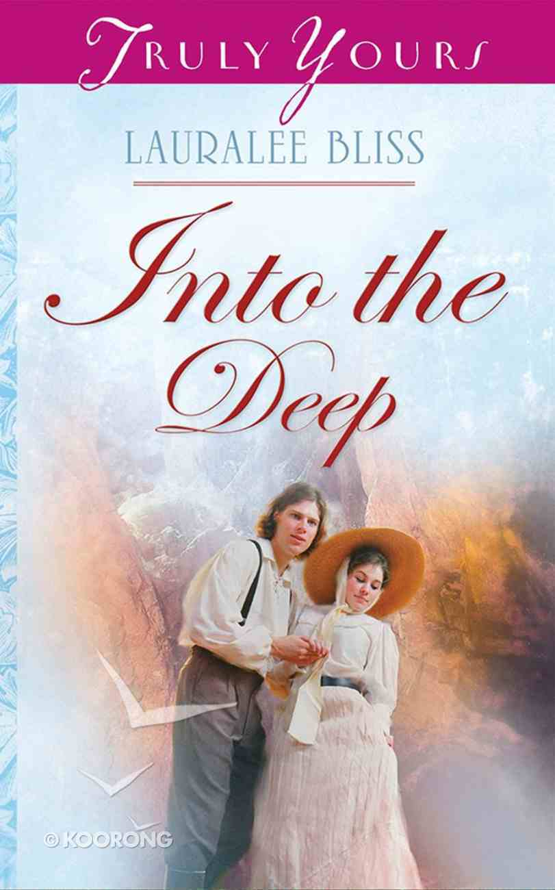 Into the Deep (#695 in Heartsong Series) eBook