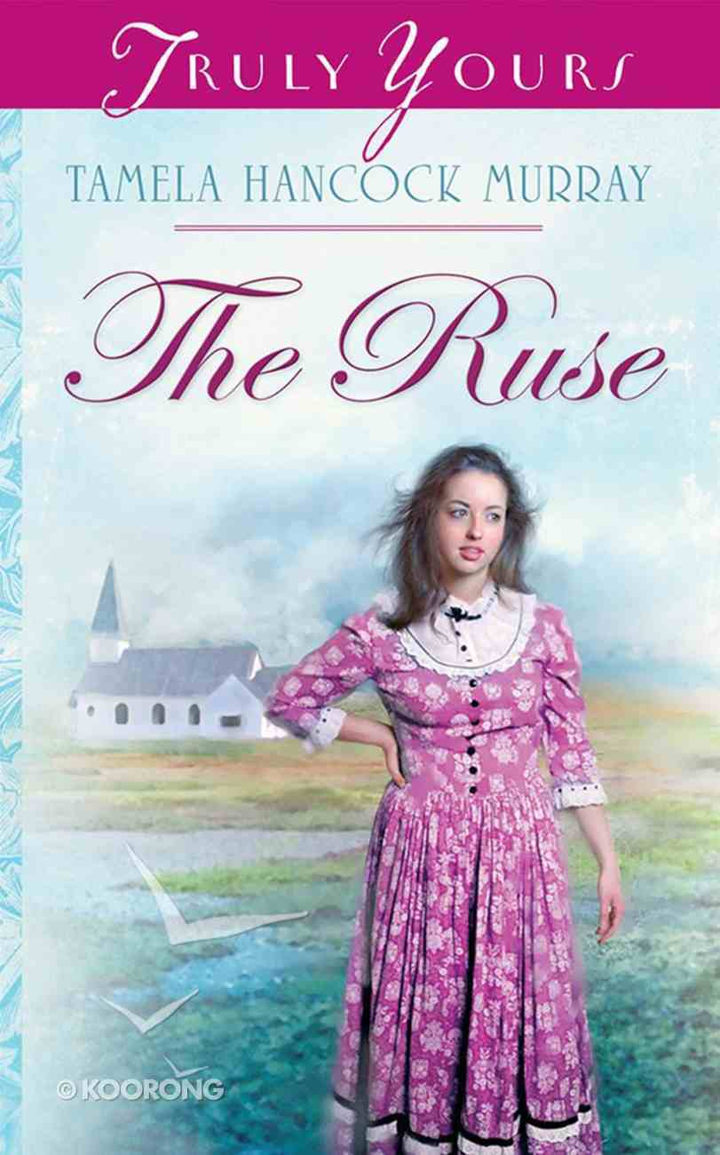 The Ruse (#687 in Heartsong Series) eBook