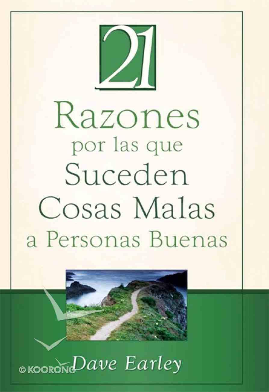 21 Razones Por Las Que Suceden Cosas Malas a Personas Buenas (Spa) (21 Reasons Bad Things Happen To Good People) eBook