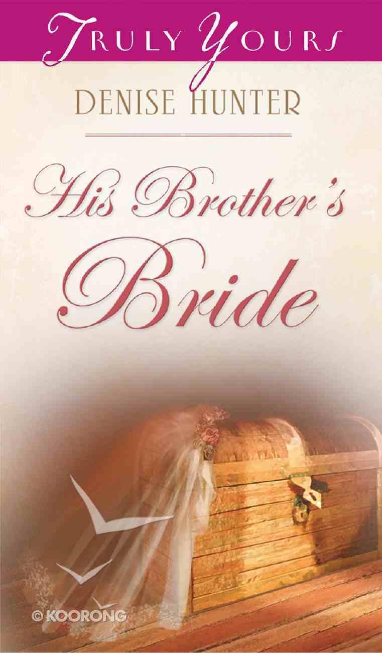 His Brother's Bride (#548 in Heartsong Series) eBook