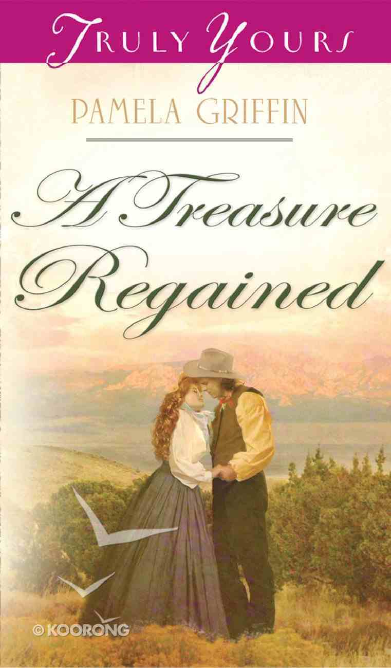 A Treasure Regained (#815 in Heartsong Series) eBook