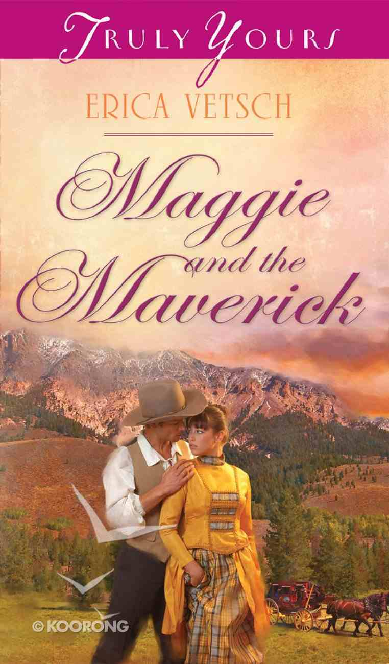Maggie and the Maverick (Heartsong Series) eBook