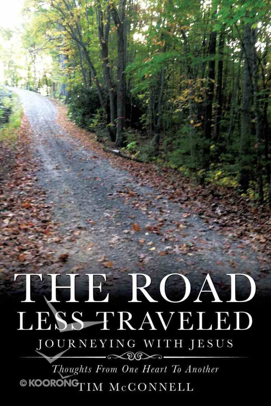 The Road Less Traveled, Journeying With Jesus Paperback