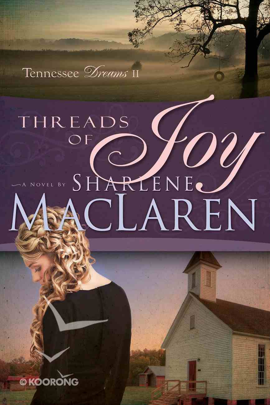 Threads of Joy (#02 in Tennessee Dreams Series) Paperback