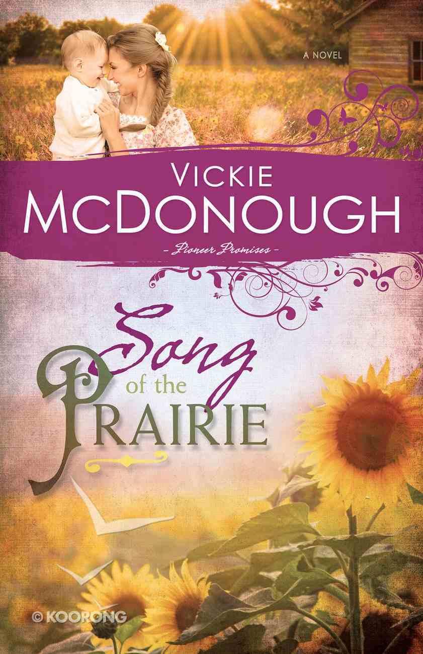 Song of the Prairie (#03 in Pioneer Promises Series) Paperback
