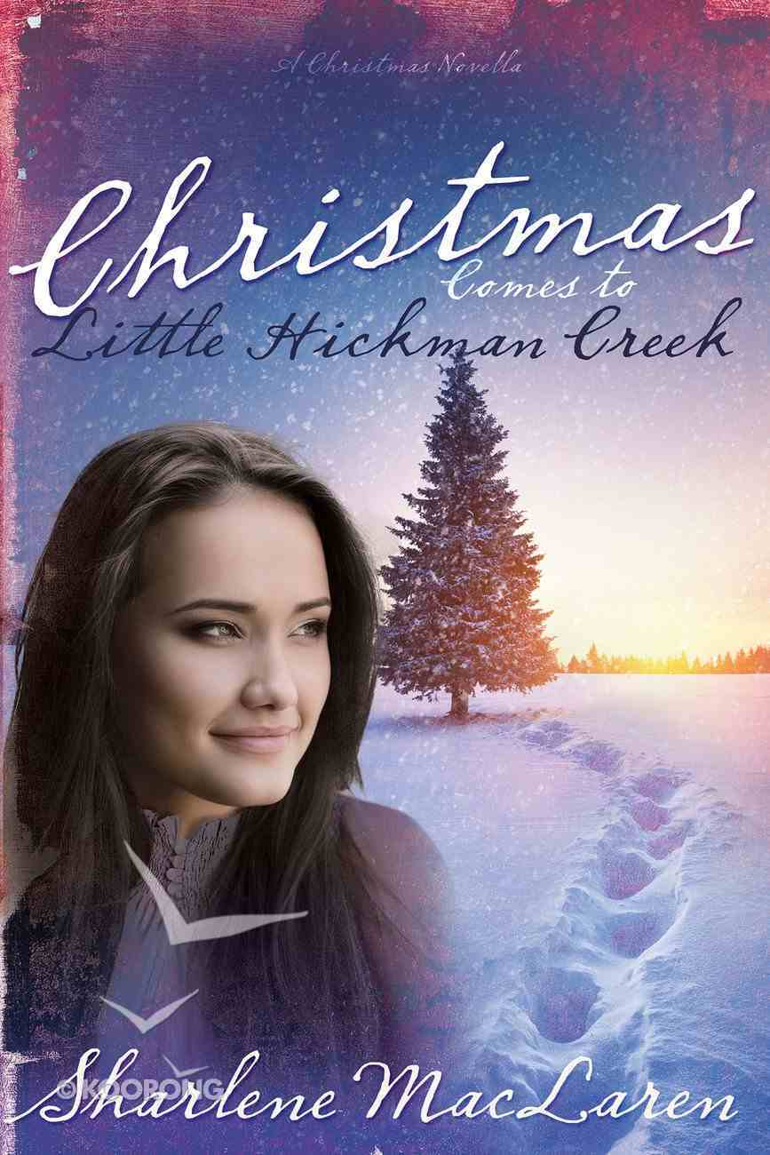 Christmas Comes to Little Hickman Creek Paperback