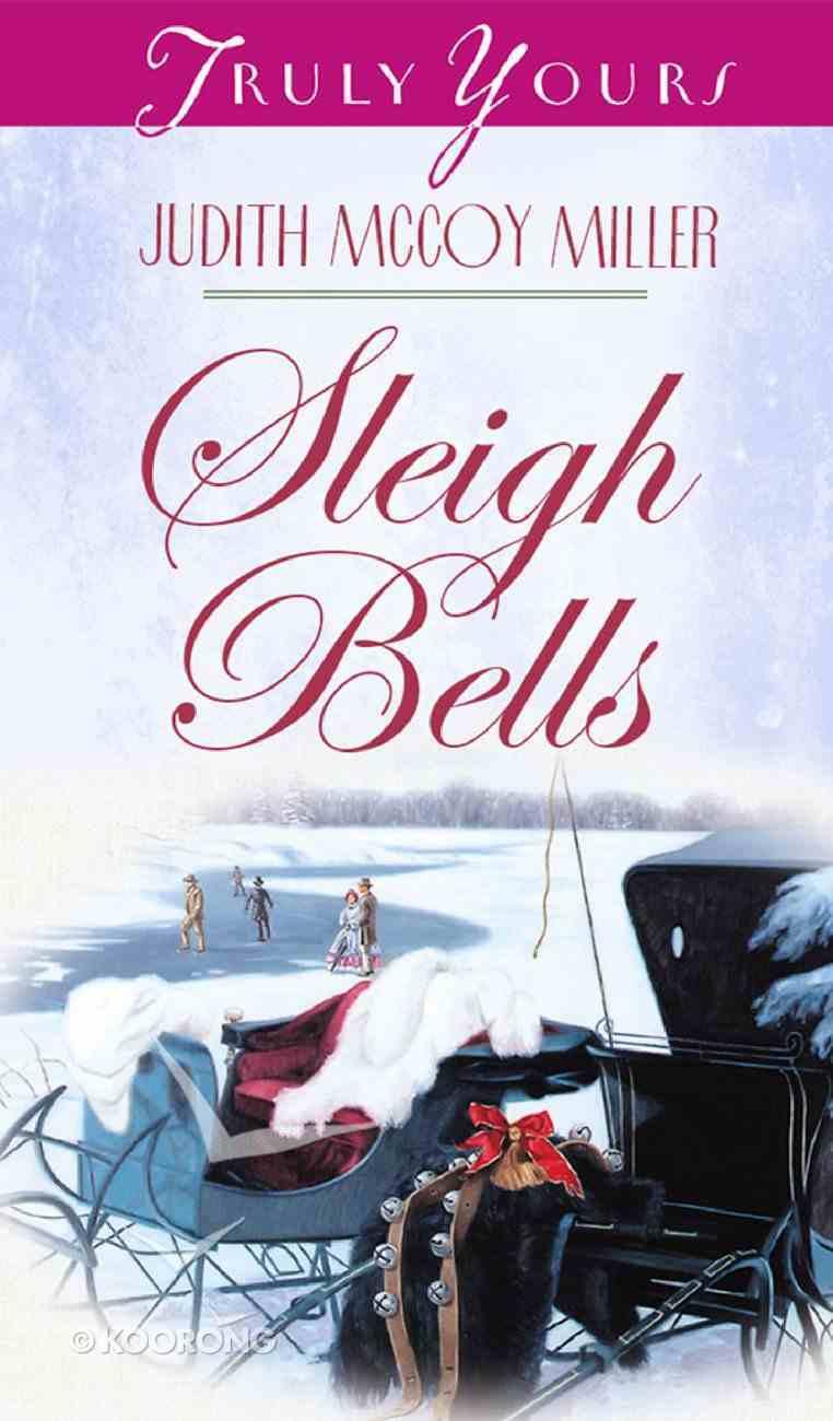 Sleigh Bells (#407 in Heartsong Series) eBook