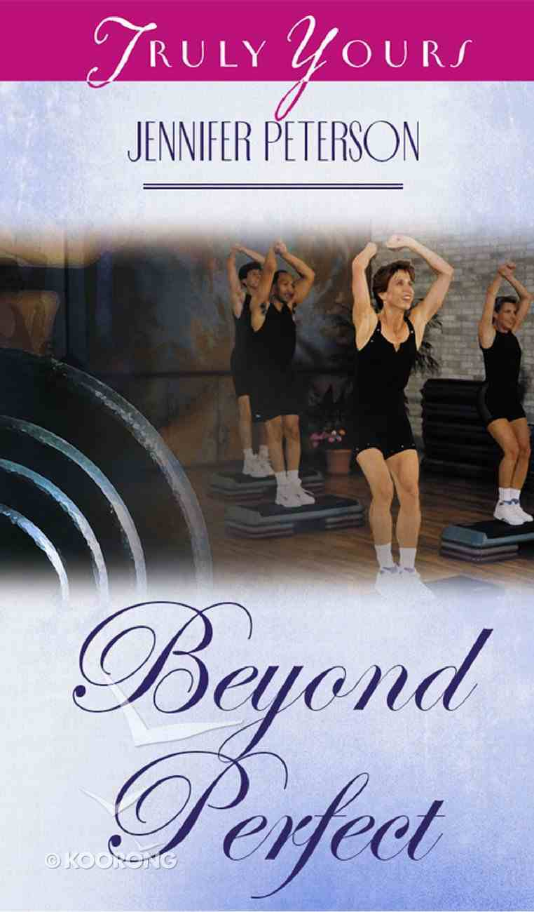 Beyond Perfect (#393 in Heartsong Series) eBook