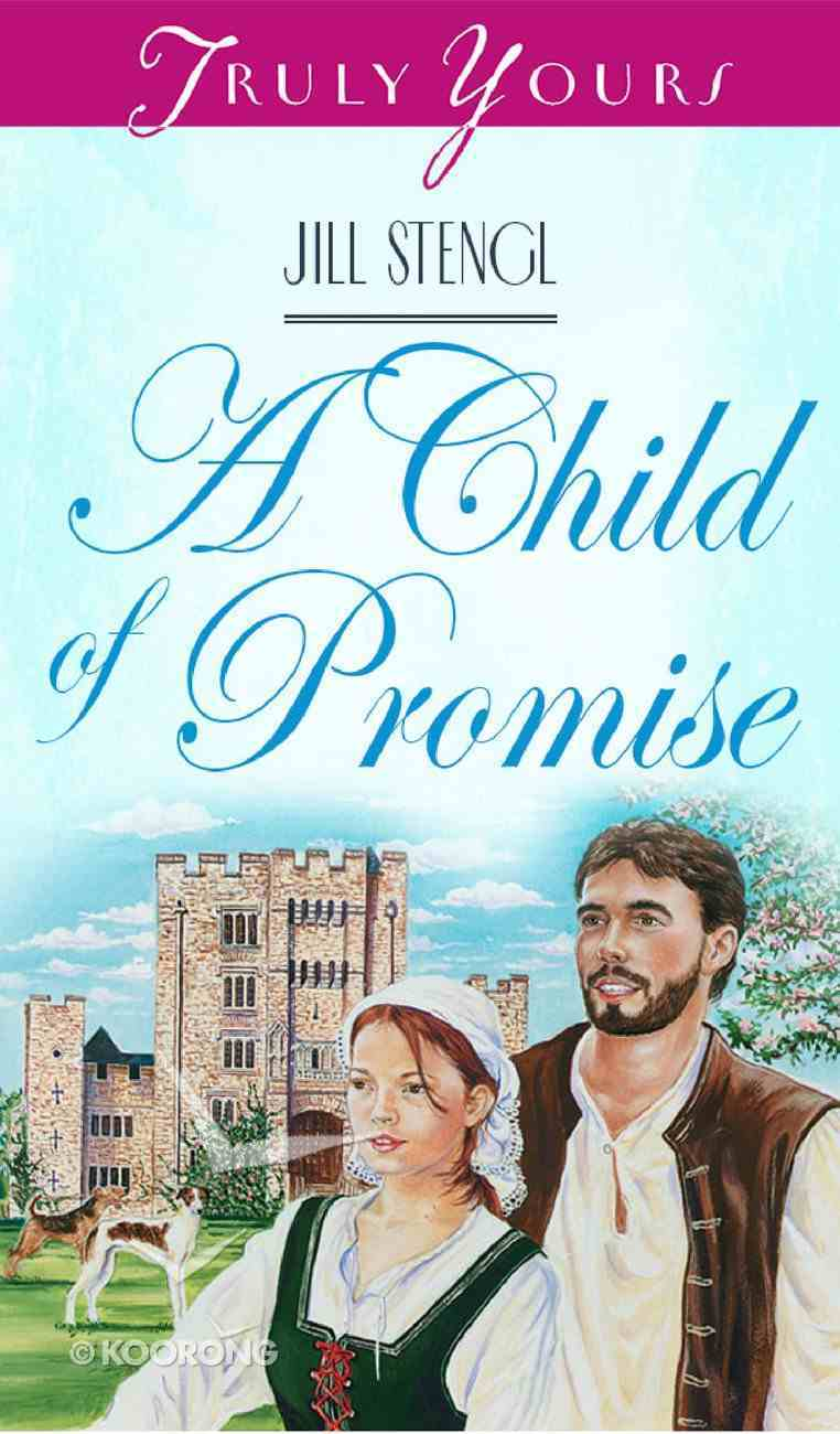 A Child of Promise (Truly Yours Series) eBook