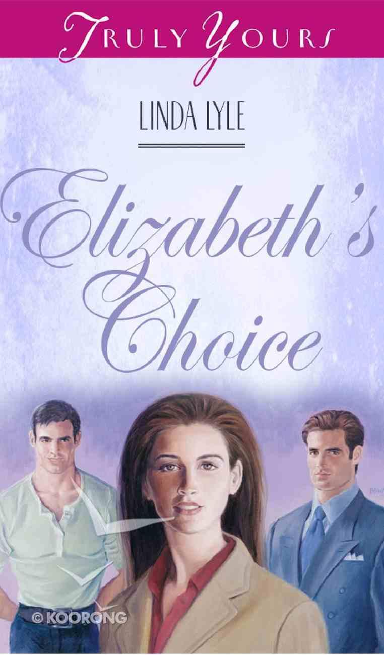 Elizabeth's Choice (#278 in Heartsong Series) eBook
