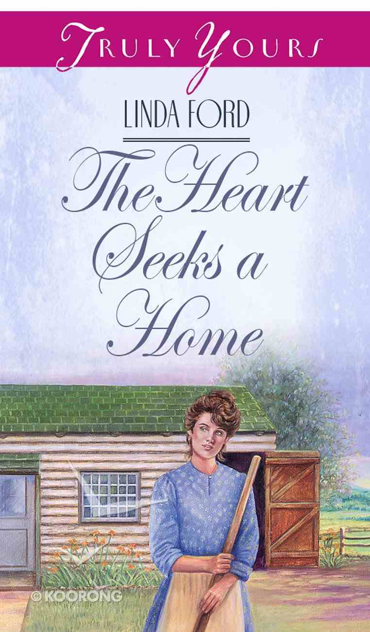 The Heart Seeks a Home (#368 in Heartsong Series) eBook