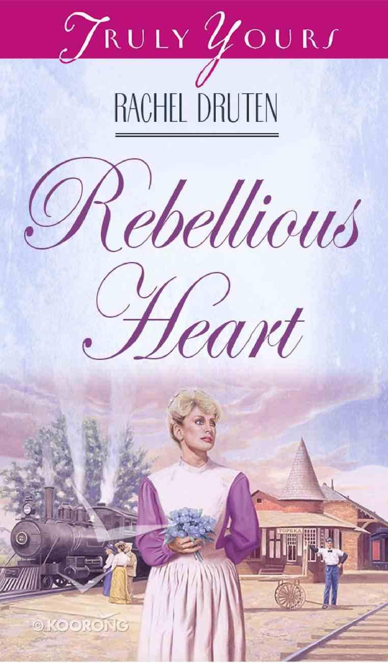 Rebellious Heart (#363 in Heartsong Series) eBook