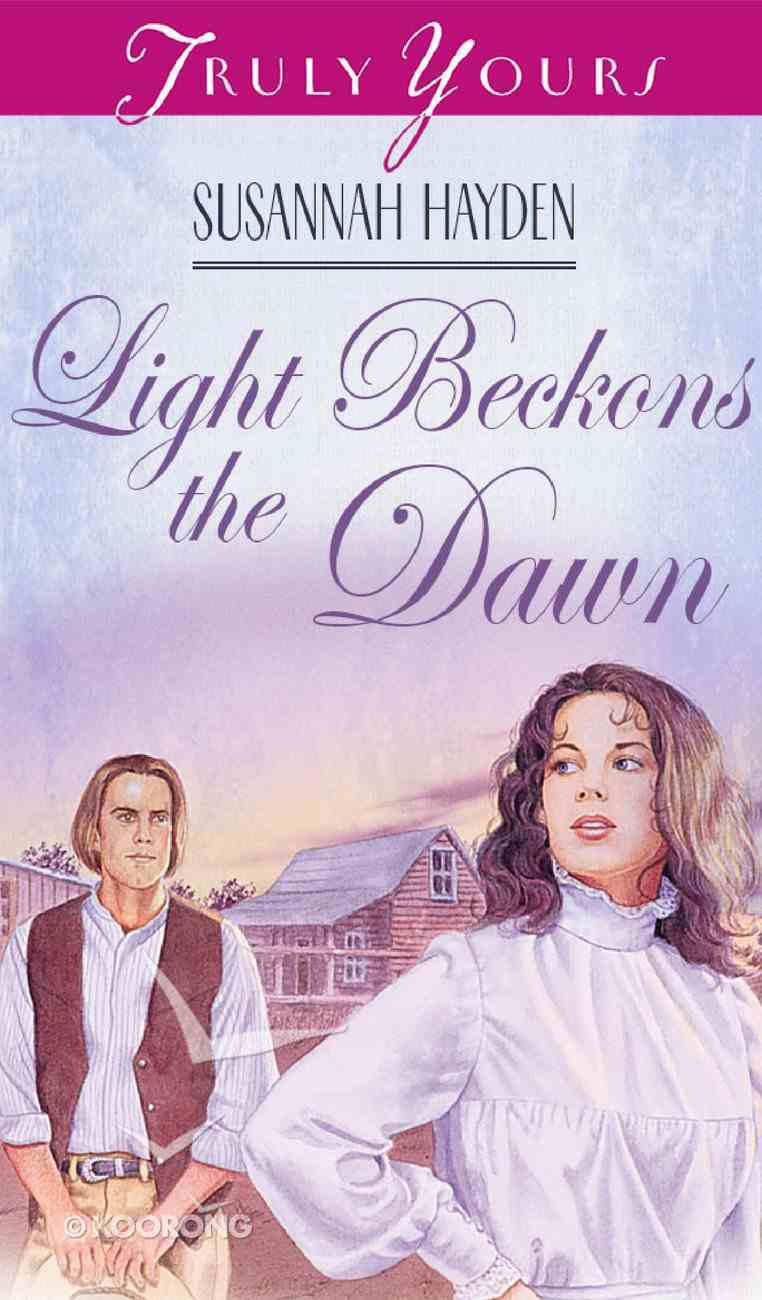 Light Beckons the Dawn (#364 in Heartsong Series) eBook