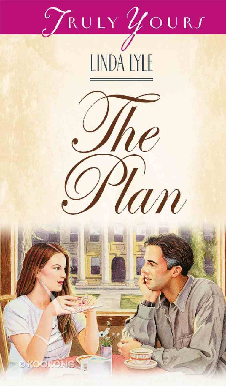 The Plan (#345 in Heartsong Series) eBook