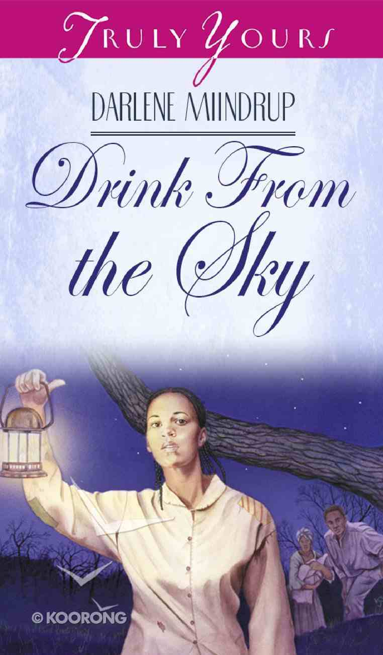 Drink From the Sky (#336 in Heartsong Series) eBook