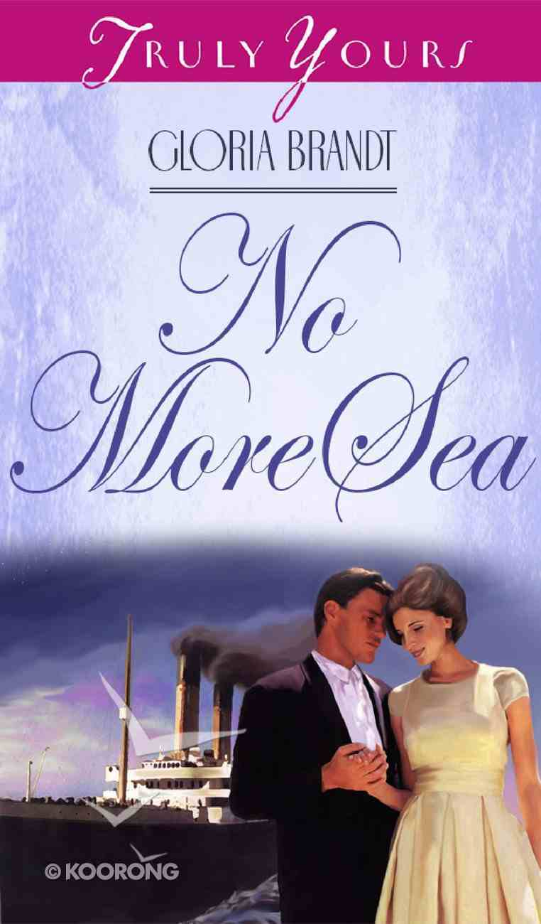No More Sea (#323 in Heartsong Series) eBook