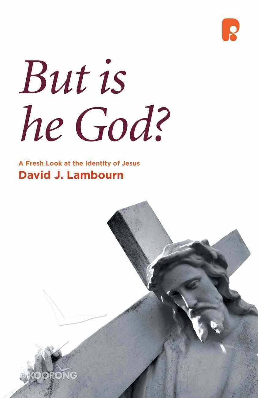 But is He God? eBook