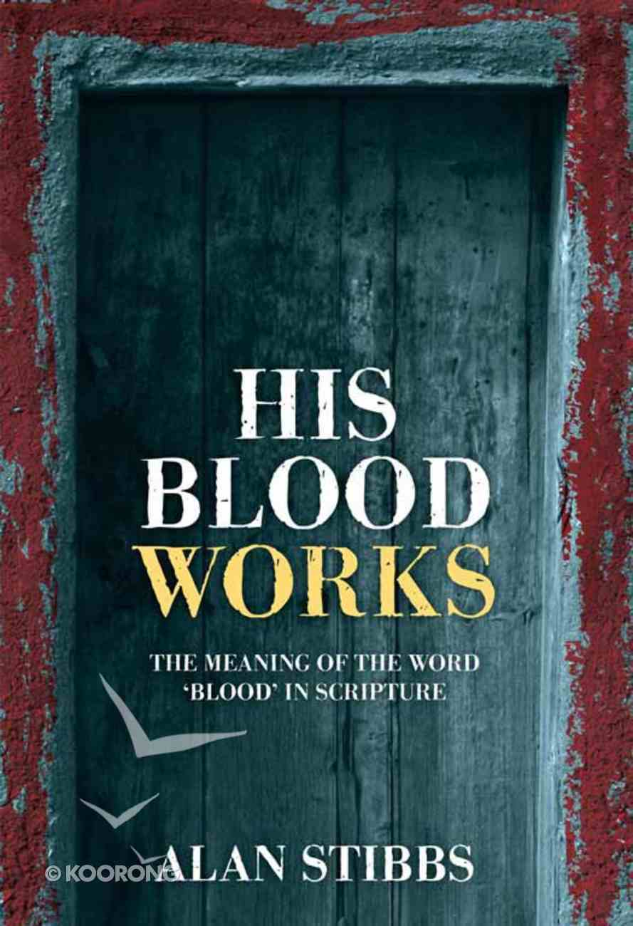 """His Blood Works: The Meaning of the Word """"Blood"""" in Scripture eBook"""