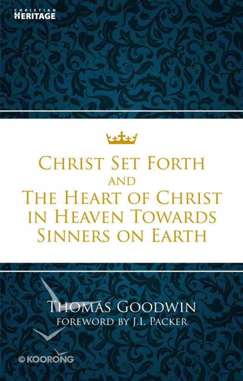 Christ Set Forth and the Heart of Christ For Sinners on Earth eBook