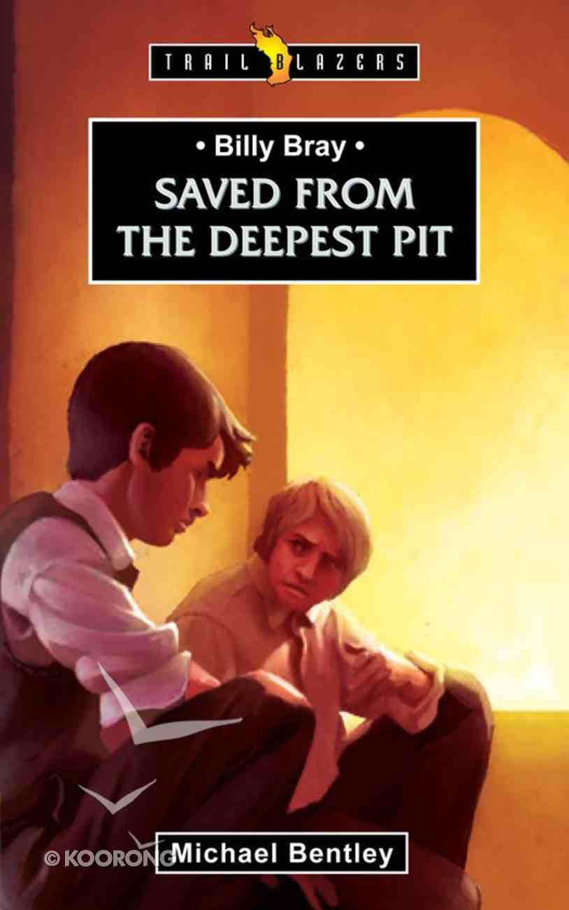Billy Bray - Saved From the Deepest Pit (Trail Blazers Series) eBook