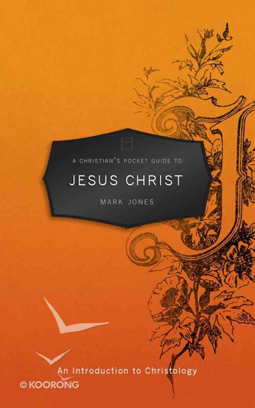 Jesus Christ (A Christian's Pocket Guide Series) eBook