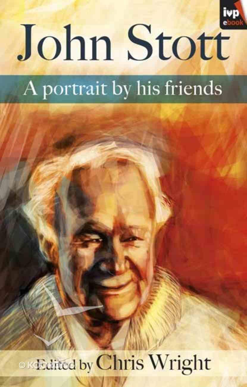 John Stott: A Portrait By His Friends eBook