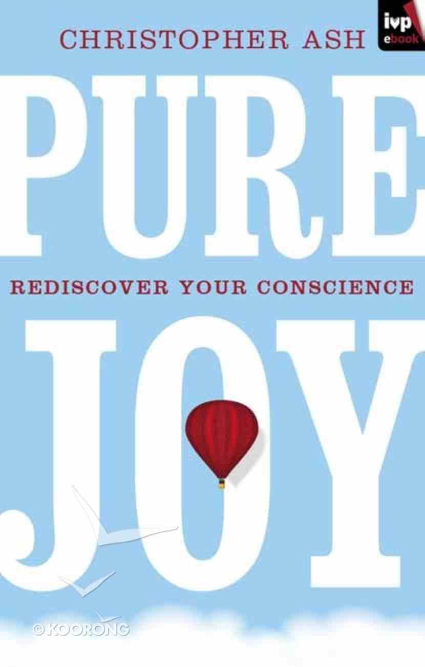 Pure Joy: Rediscover Your Conscience eBook