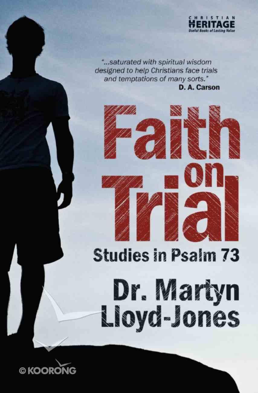 Faith on Trial: Psalm 73 eBook