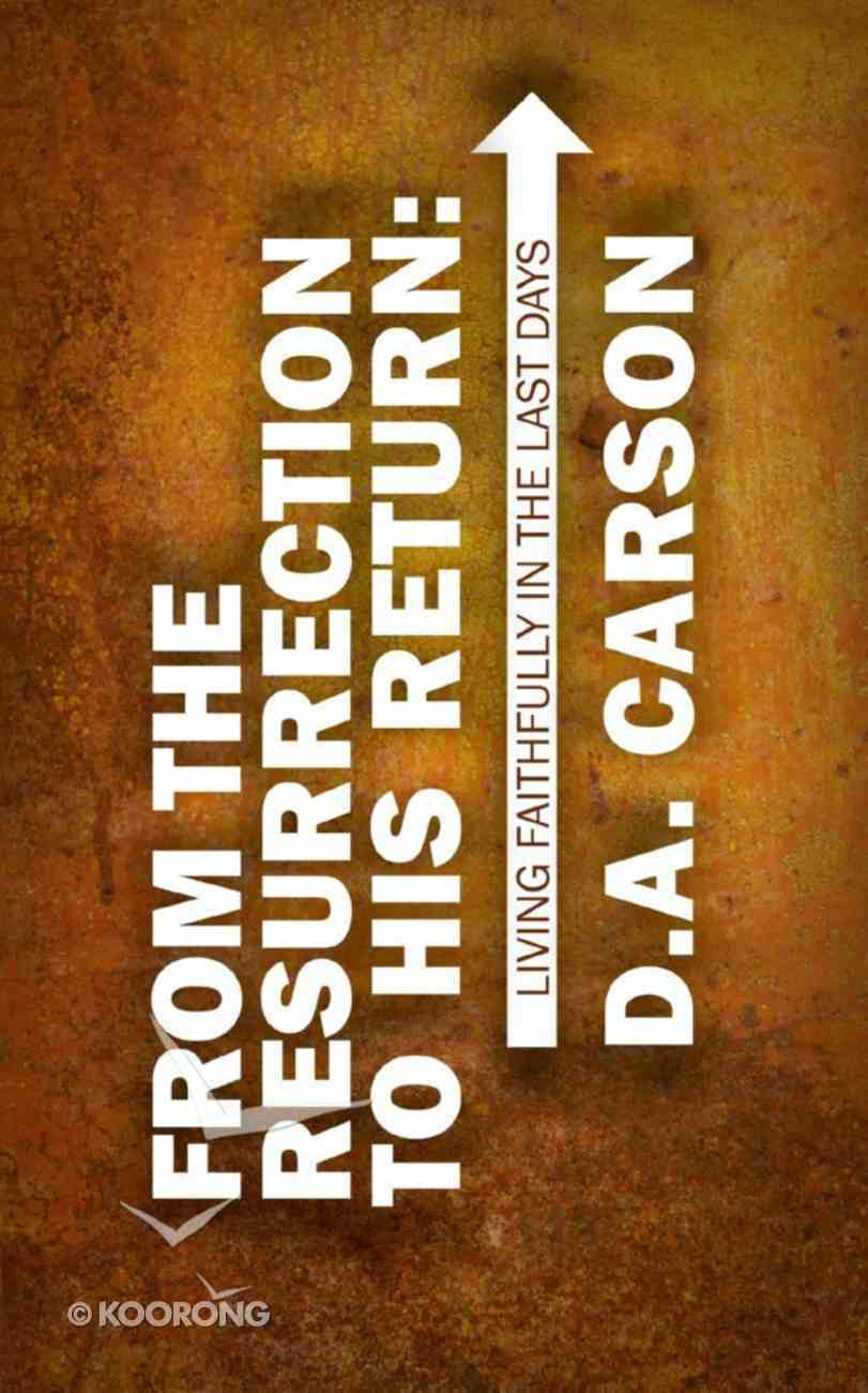 From the Resurrection to His Return eBook