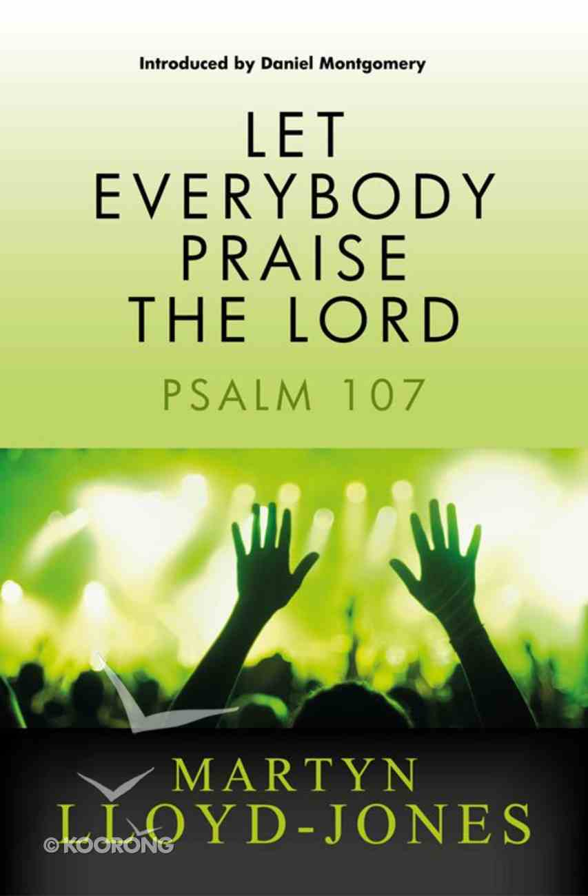 Let Everybody Praise the Lord: Psalm 107 eBook