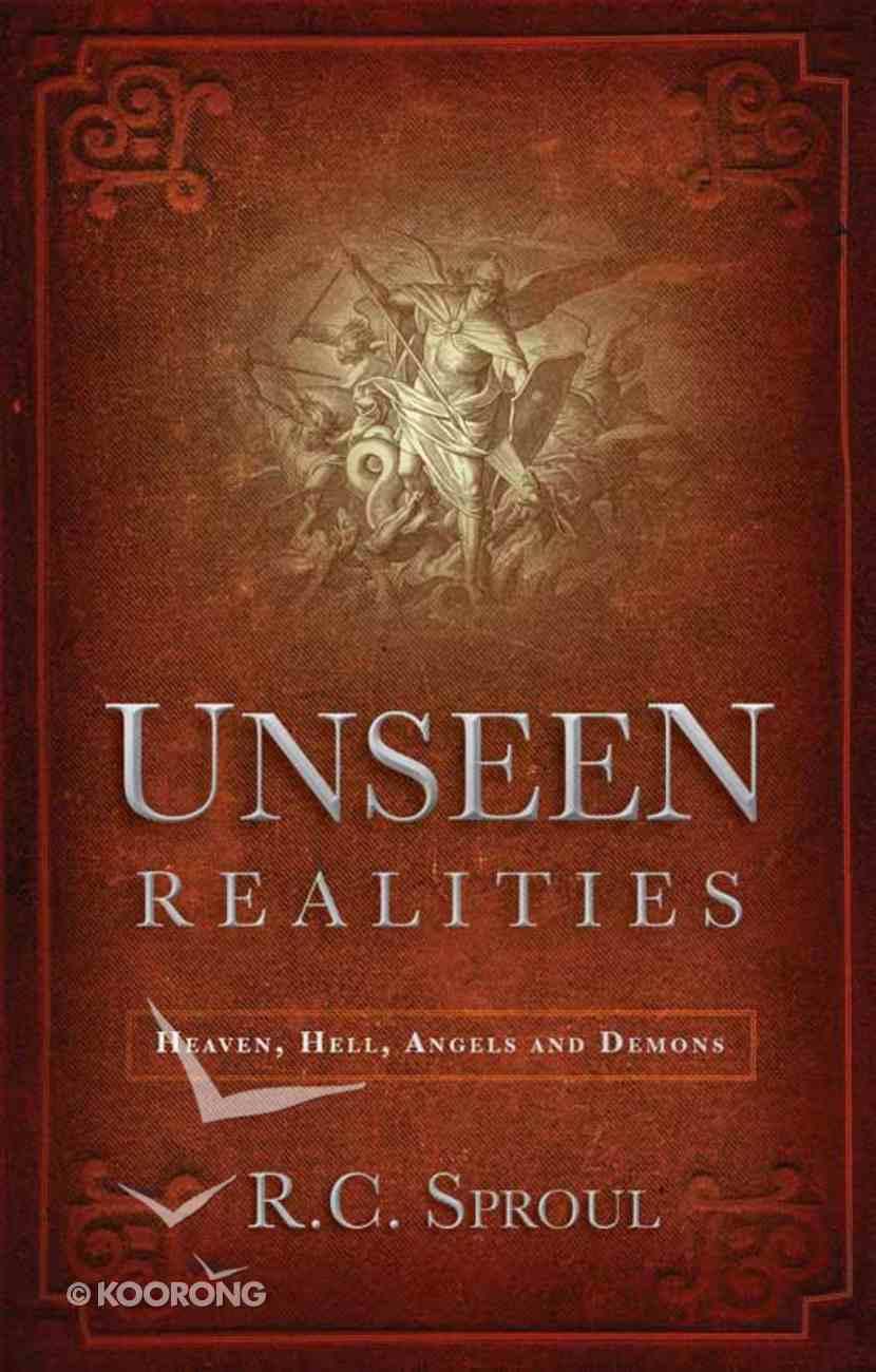 Unseen Realities: Heaven, Hell, Angels and Demons eBook