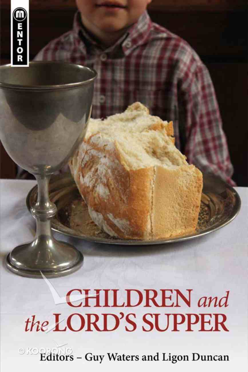 Children and the Lord's Supper (Mentor Series) eBook