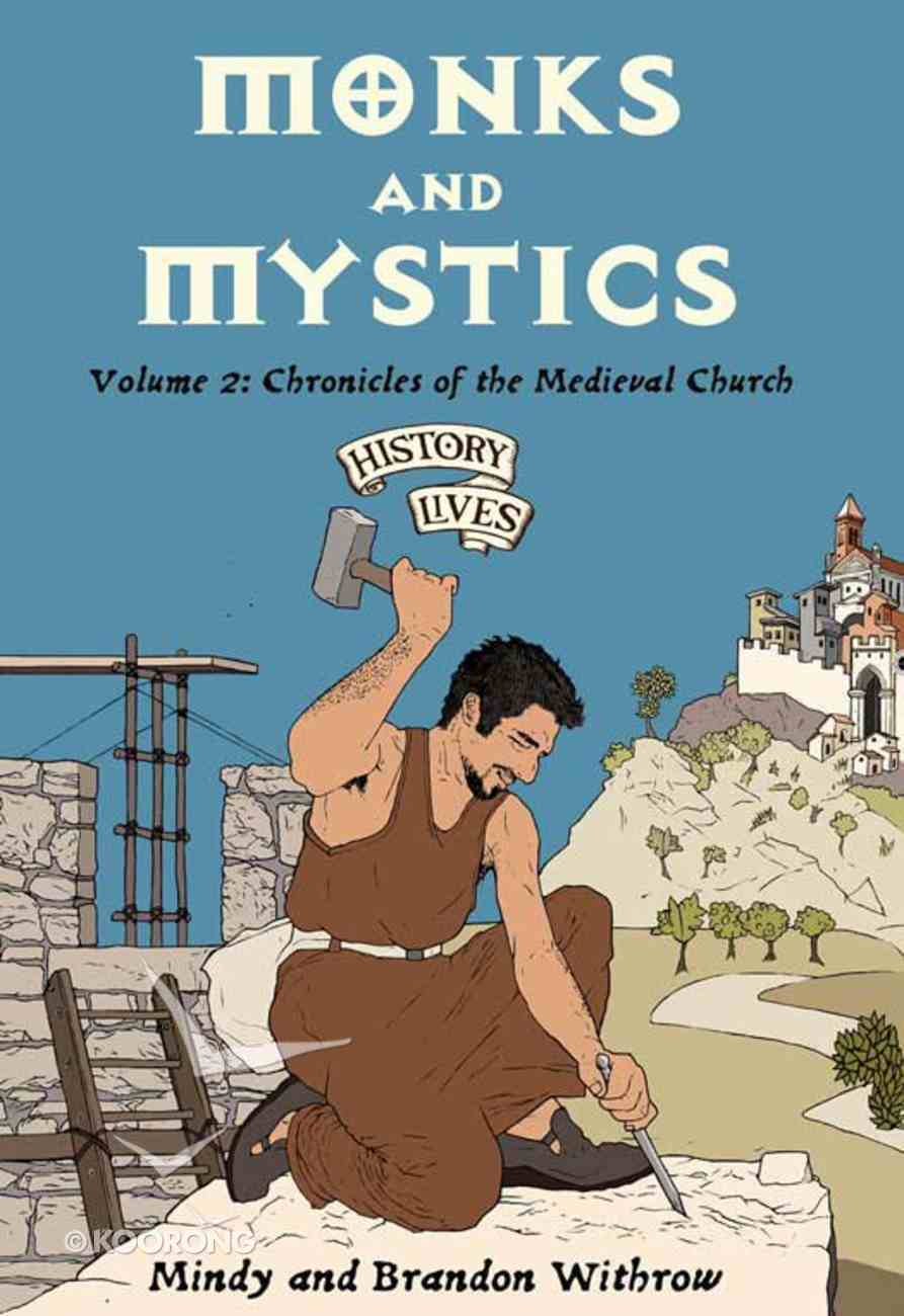 Monks and Mystics (#02 in History Lives Series) eBook