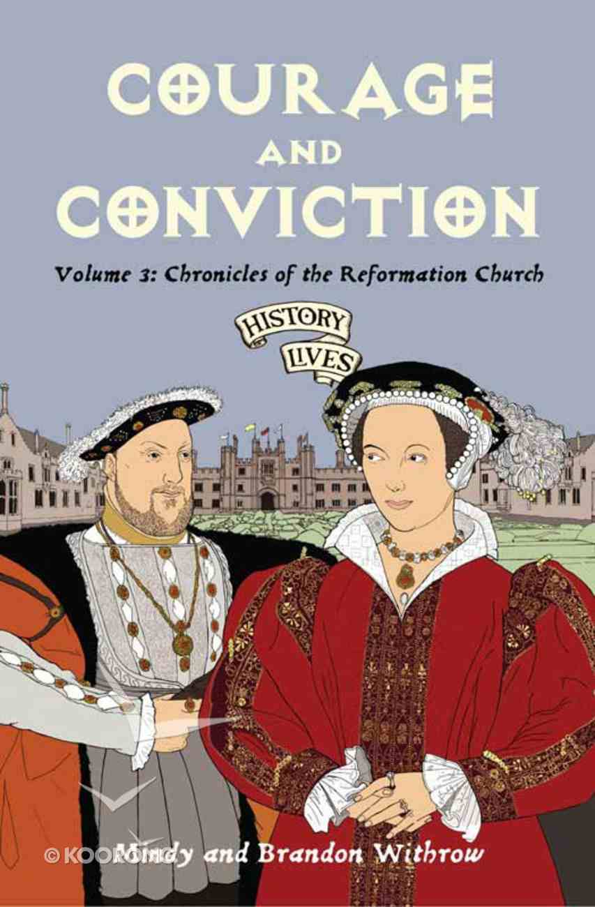 Courage and Conviction (#03 in History Lives Series) eBook