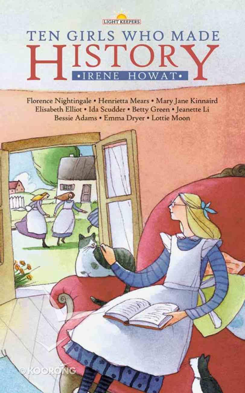 Ten Girls Who Made History (Lightkeepers Series) eBook