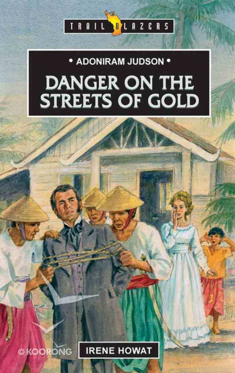 Adoniram Judson - Danger on the Streets of Gold (Trail Blazers Series) eBook