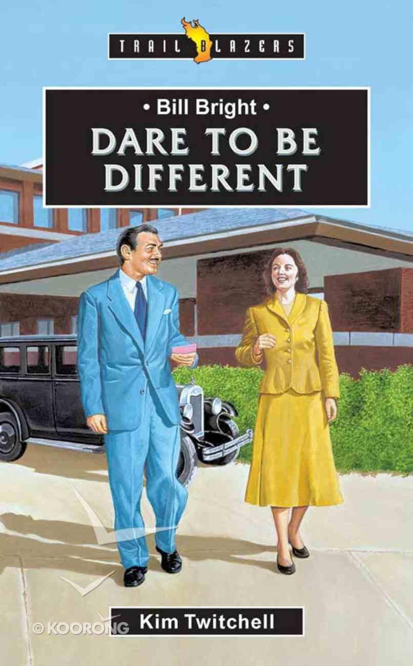 Bill Bright - Dare to Be Different (Trail Blazers Series) eBook