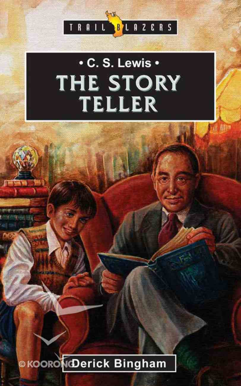 C S Lewis - the Story Teller (Trail Blazers Series) eBook