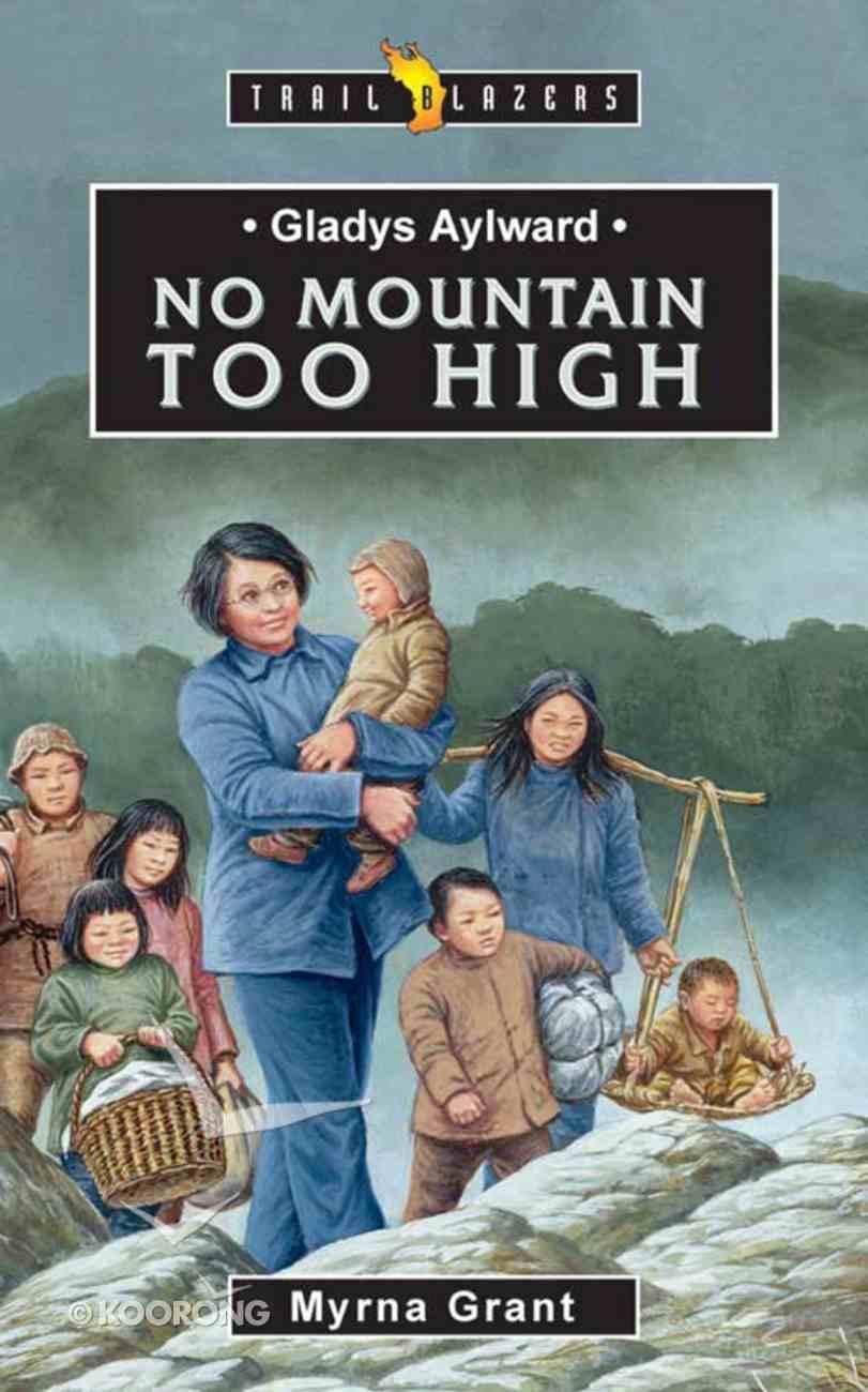 Gladys Aylward - No Mountain Too High (Trail Blazers Series) eBook